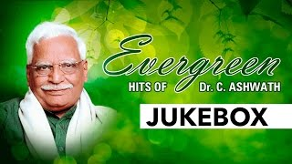 Evergreen Hits Of Dr. C. Ashwath || Kannada Songs Jukebox || Dr. C. Ashwath Hit Songs ||