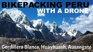 Bikepacking Peru with a Drone (Cordillera Blanca, Huayhuash and Ausangate)