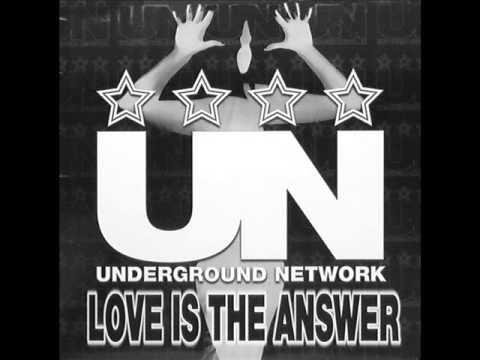 Underground Network Love Is The Answer