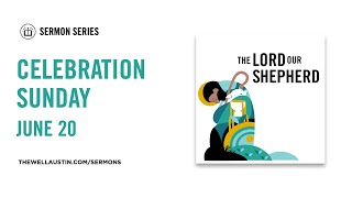 The Lord Our Shepherd - Celebration Sunday