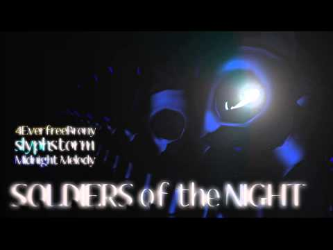 Soldiers of the Night - SlyphStorm (ft. 4EverfreeBrony & Midnight Melody)