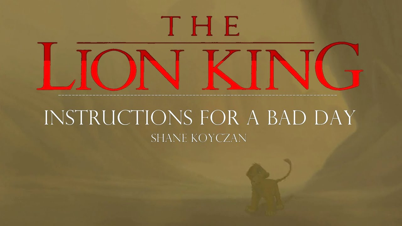 Instructions For A Bad Day The Lion King Trilogy Youtube