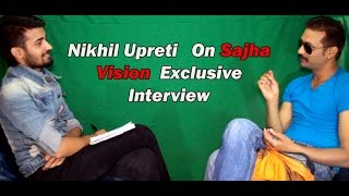 Nikhil Upreti Interview on Sajha Vision || (Exclusive Interview 2015)