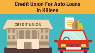 Credit Union For Auto Loans In Killeen