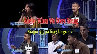 Indonesian Idol 2018 | ADELE - When We Were Young | Siapa yg paling bagus