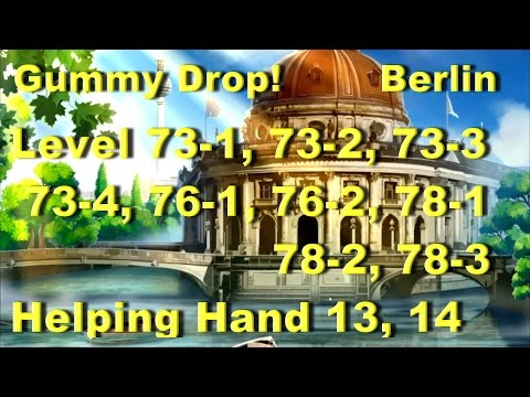 Gummy Drop! - Berlin - Конфетки! Level 73-1, 73-2, 73-3, 73-4 76-1, 76-2, 78-1, 78-2, 78-3  HH 13,14