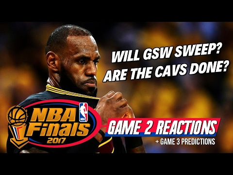 ARE THE CAVS DONE? Game 2 Reactions! 2017 NBA Finals Warriors vs. Cavaliers