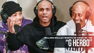 Million Dollaz Worth of Game Episode 108: G Herbo