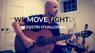 Dustin O 39 Halloran We Move Lightly For Guitar Tab