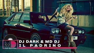Dj Dark & MD Dj - Il Padrino (Original Mix)