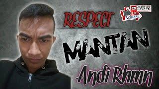 RESPECT MANTAN - ANDI RAHMAN x RISMAN DANDEL x HENDRO PAULUS x DIDI SAHDI [BSR] NEW!!