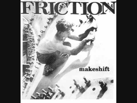 "friction - makeshift 7"""