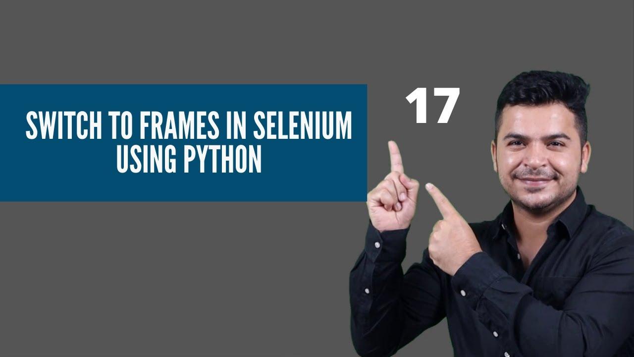 Handle Frames In Selenium With Python- Selenium Webdriver Tutorials Python
