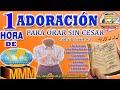 1 HORA DE ADORACIÓN MIX # 2 MMM | PARA ORAR Y ADORAR A DIOS | 2018 COLECCIÓN | CÁNTICOS ESPÍRITUALES