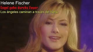 Helene Fischer - Engel geh'n durchs Feuer (Sub. Español)