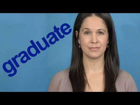 How to Pronounce GRADUATE - Word of the Week - American English