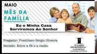 Sermão | Culto 09/05/2021 | Pb. Sérgio Oliveira