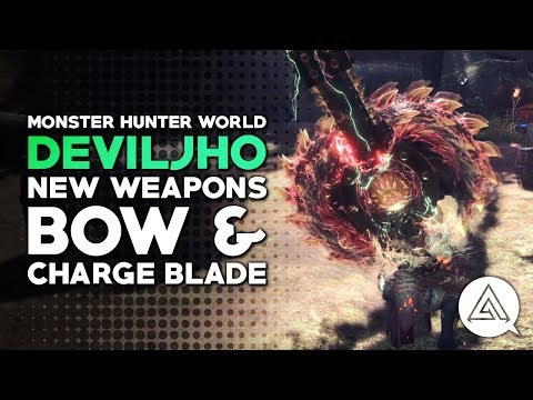 Monster Hunter World  New Deviljho Weapons  Bow & Charge Blade