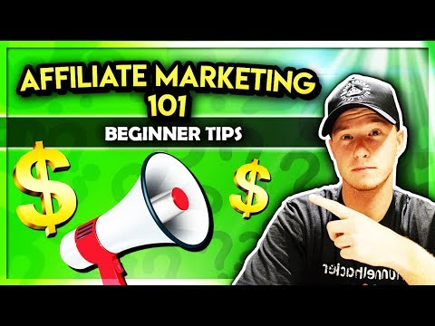 Affiliate Marketing 101 –  Beginner Strategy to Get Started in 2018