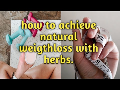 how to achieve natural weight loss with herbs