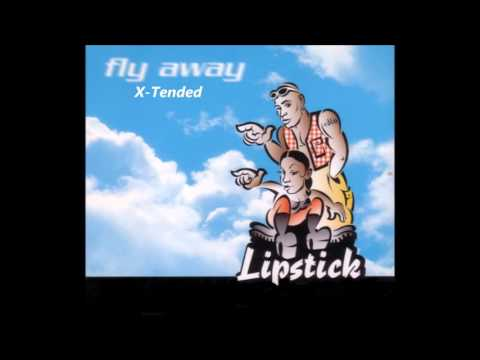 Lipstick - Fly Away(X-Tended)