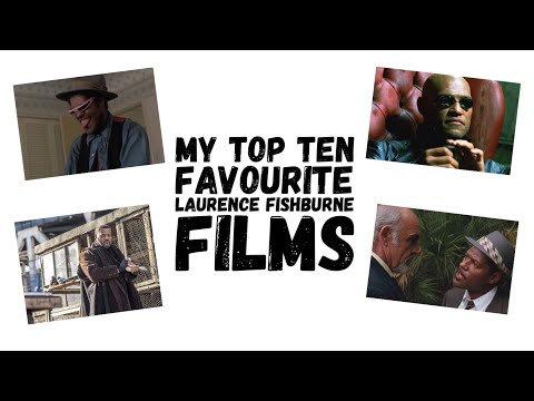 MY TOP TEN FAVOURITE LAURENCE FISHBURNE FILMS