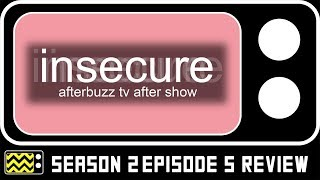 Insecure Season 2 Episode 5 Review & AfterShow  | AfterBuzz TV