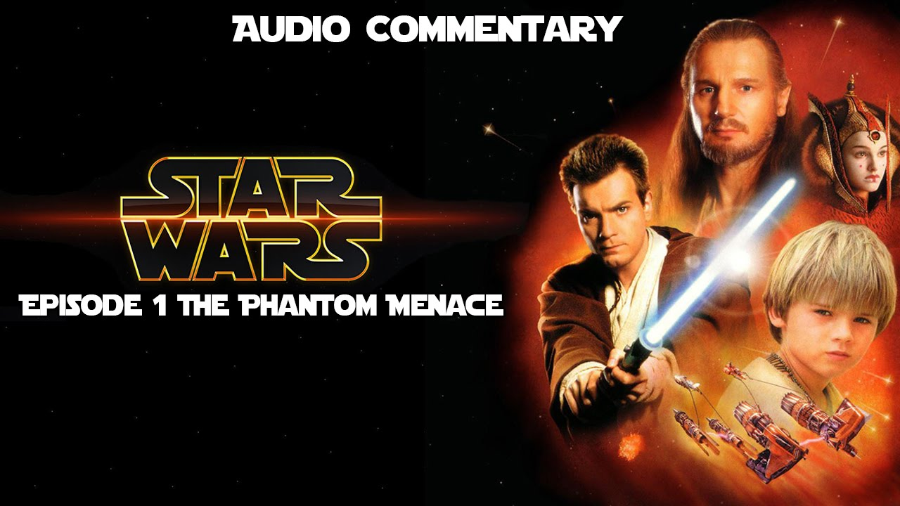 star wars episode 1 the phantom menace audio commentary podcast youtube. Black Bedroom Furniture Sets. Home Design Ideas