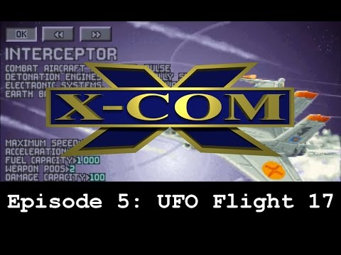 X-Com: UFO Defense Episode 5   UFO Flight 17