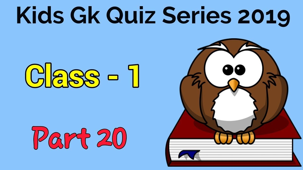 General Knowledge for Kids 2019 | Part 20 | Student gk ...