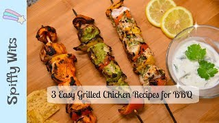 3 Easy Grilled Chicken Recipes for BBQ | Kebabs | Skewers