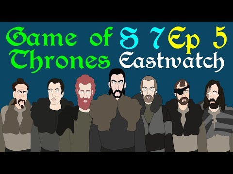 Game of Thrones: Eastwatch (S 7 - Ep 5)