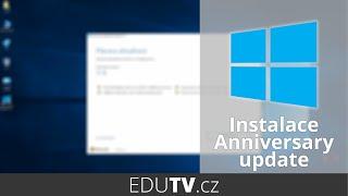 Instalace Windows 10 Anniversary update - vše co potřebujete vědět   EduTV