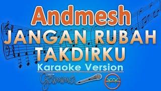 Gambar cover Andmesh - Jangan Rubah Takdirku (Karaoke) | GMusic