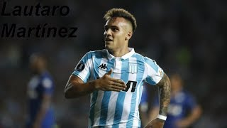 Todos los goles de Lautaro Martínez en Racing Club