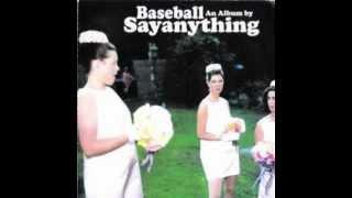 Baseball - Say Anything (Full Album)