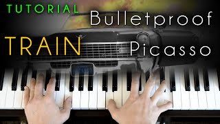Train - Bulletproof Picasso (piano tutorial & cover)