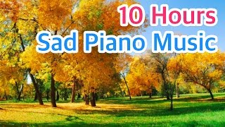 Download 10 HOURS of SAD PIANO Music Instrumental Songs that Make You Cry Beautiful but Sentimental Love Mp3 and Videos