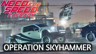 Operation Skyhammer - Need For Speed Payback // Helicopter Chase (NFS Payback)