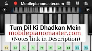 Tum Dil Ki Dhadkan Mein Piano Tutorial    Dhadkan    - Mobile Perfect Piano Tutorial