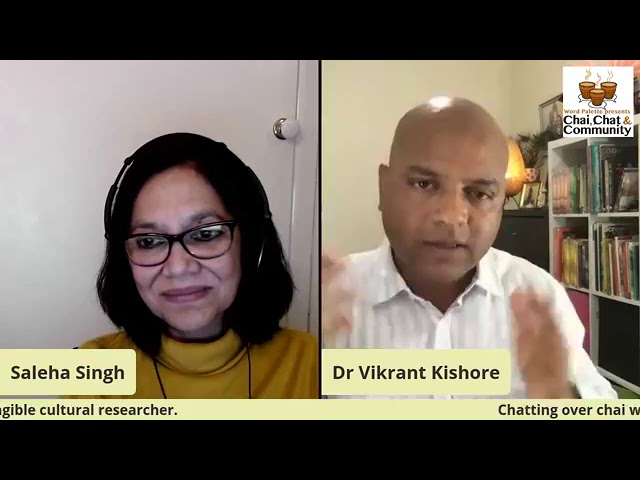 Vikrant Kishore featured on Chai, Chat, and Community with Saleha Singh!