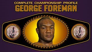 George Foreman - Complete Championship Profile