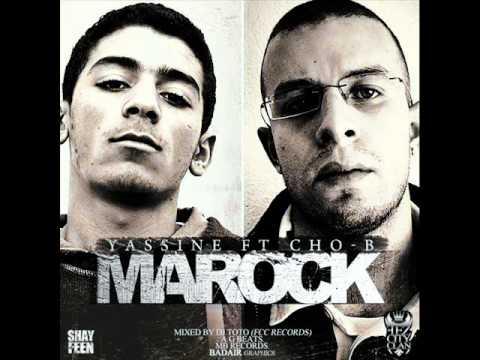 Yassine (Fez City Clan) ft Cho-B (Shayfeen) - Marock (Produced By A.G)