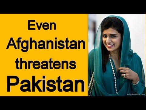Leave India & Iran , now even Afghanistan threatens us - Hina Rabbani Khar
