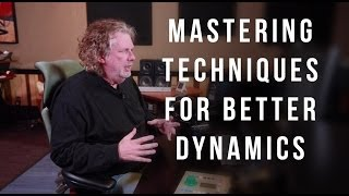 Mastering Techniques For Better Dynamics - ITL 105