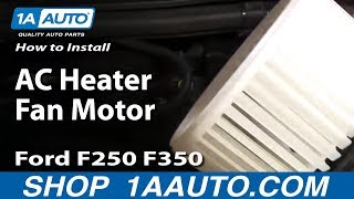 How To Install Replace AC Heater Fan Motor 99-07 Ford F250 F350 Super Duty 1AAuto.com