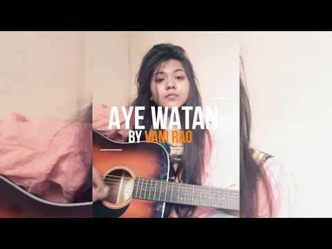 Aye Watan -Raazi - Female Cover -  Vani Rao