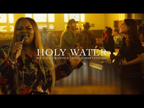We The Kingdom & Tasha Cobbs Leonard – Holy Water (Church Sessions)