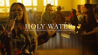 We The Kingdom & Tasha Cobbs Leonard – Holy Water (Church Sessions)