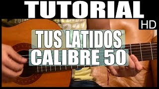 Como tocar - Tus latidos de Calibre 50 - Tutorial Guitarra (HD)